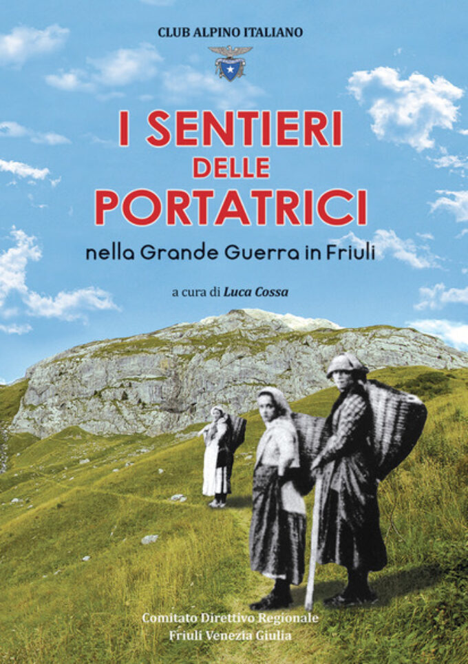 I SENTIERI DELLA PORTATRICI nella Grande Guerra in Friuli