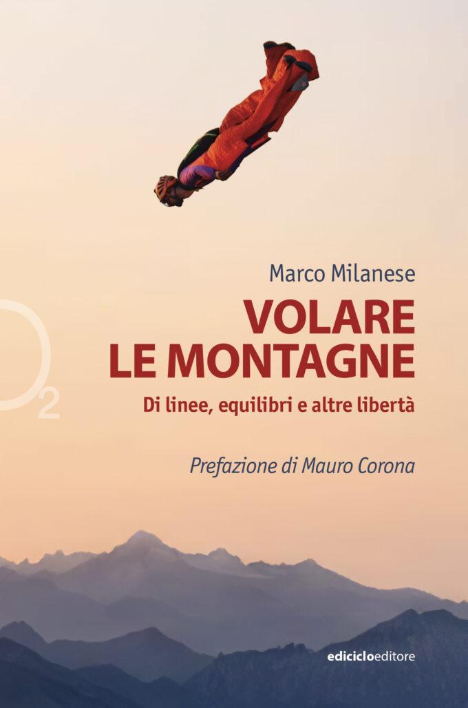 VOLARE LE MONTAGNE di Marco Milanese