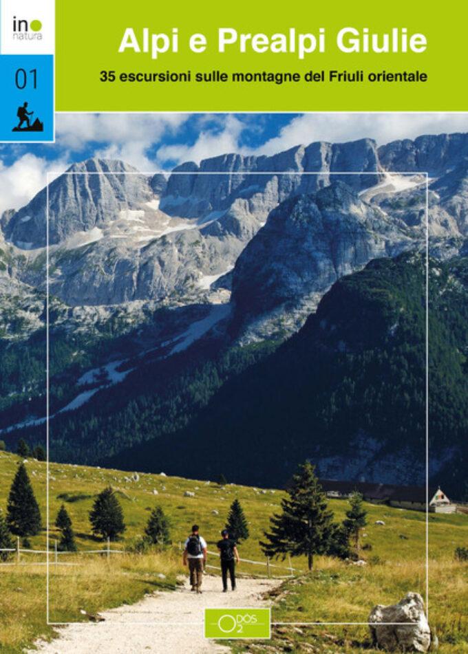 ALPI E PREALPI GIULIE – 35 escursioni sulle montagne del Friuli orientale